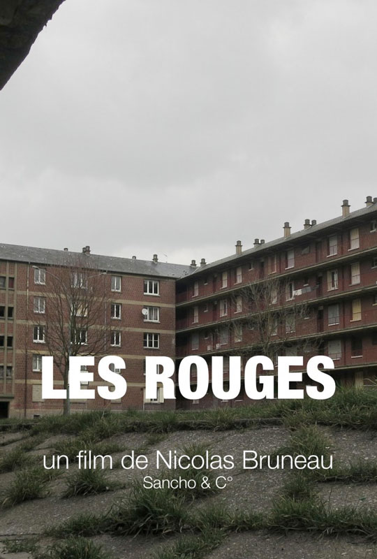 Les Rouges, documentaire de Nicolas Bruneau.