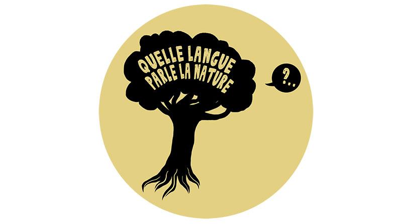 Logo de l'opération «Mais quelle langue parle la nature?»