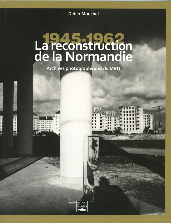 Les photographes de la Reconstruction en Normandie
