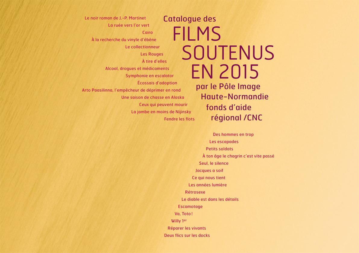 Revoir la présentation des films soutenus par le Pôle Image Haute-Normandie en 2015