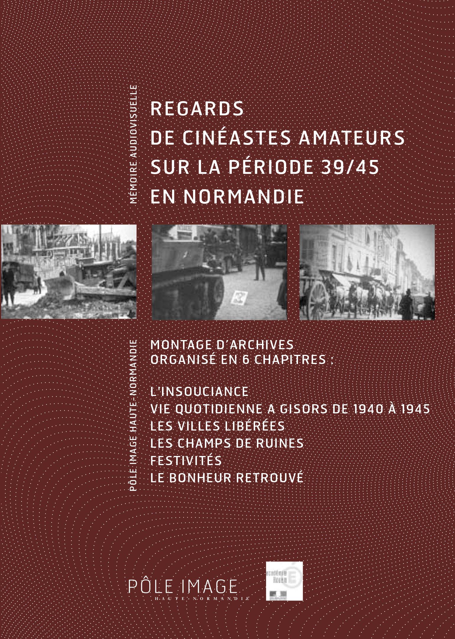 Regards de cinéastes amateurs sur la période 39/45 en Normandie